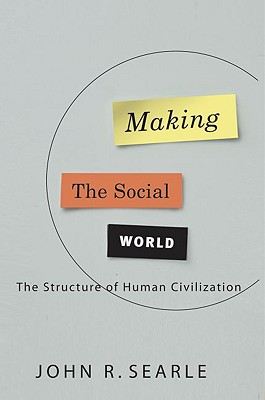 Making the Social World By Searle, John R.